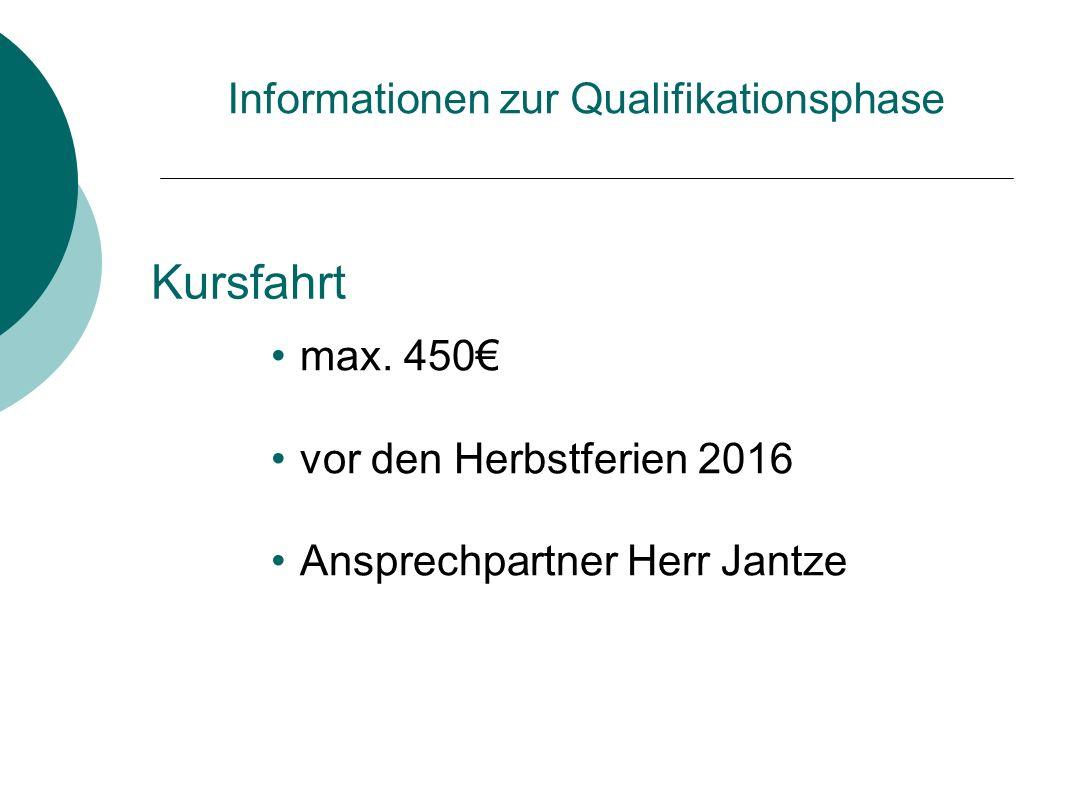 Kursfahrt Informationen zur Qualifikationsphase max. 450€ vor den Herbstferien 2016 Ansprechpartner Herr Jantze