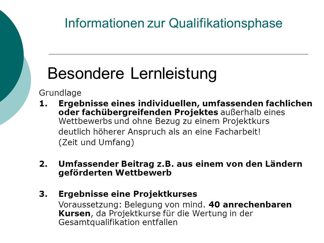 Besondere Lernleistung Informationen zur Qualifikationsphase Grundlage 1.Ergebnisse eines individuellen, umfassenden fachlichen oder fachübergreifende