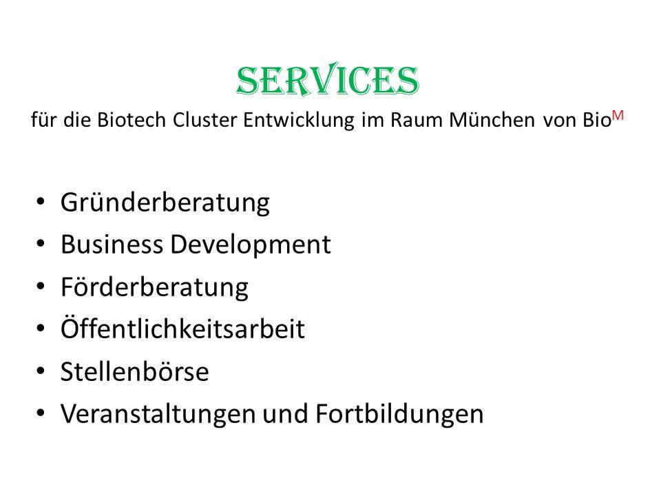 Services für die Biotech Cluster Entwicklung im Raum München von Bio M Gründerberatung Business Development Förderberatung Öffentlichkeitsarbeit Stell