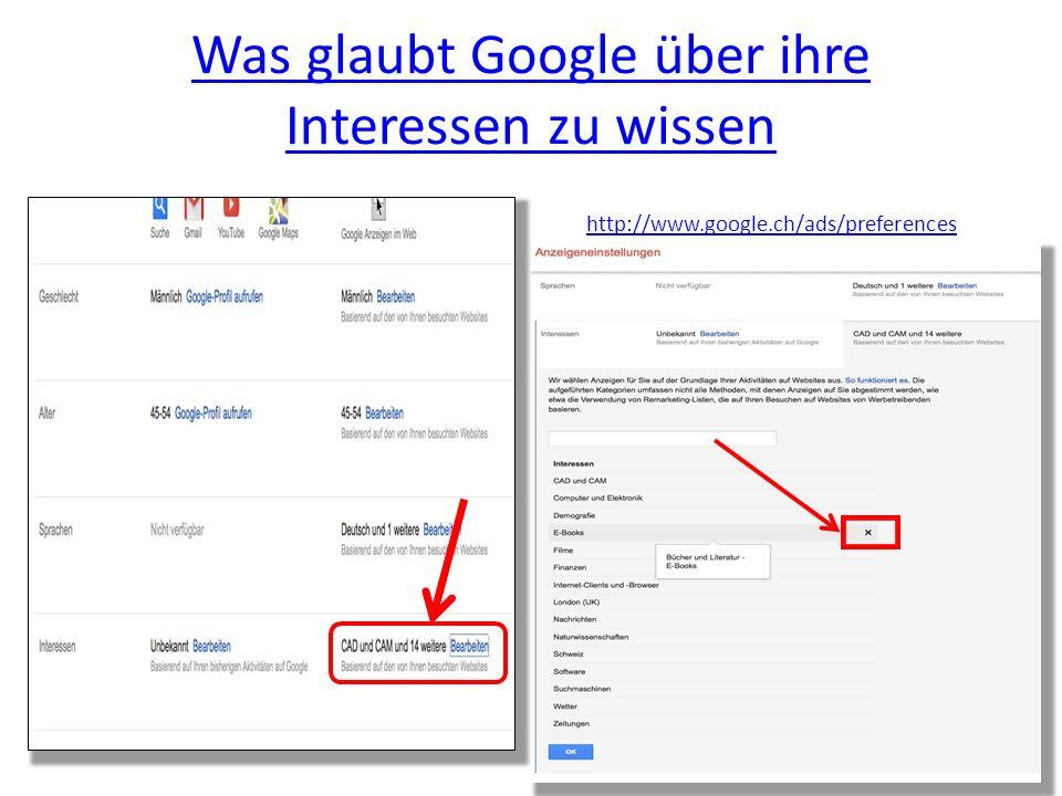 Was glaubt Google über ihre Interessen zu wissen http://www.google.ch/ads/preferences