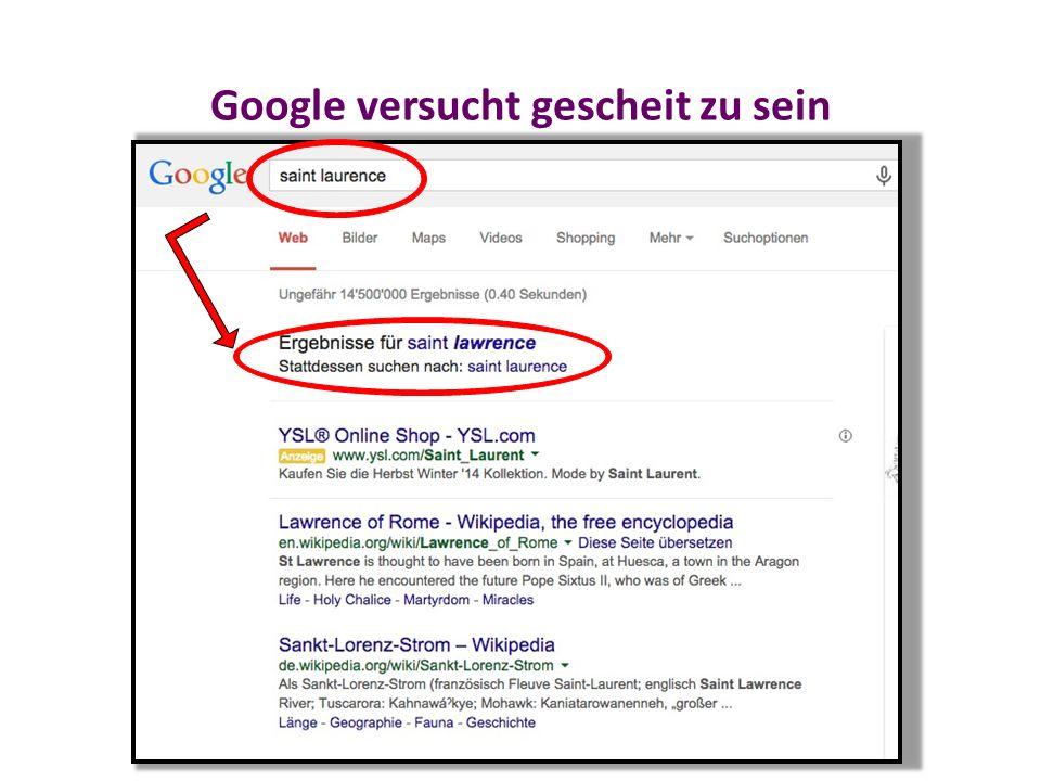 Google versucht gescheit zu sein