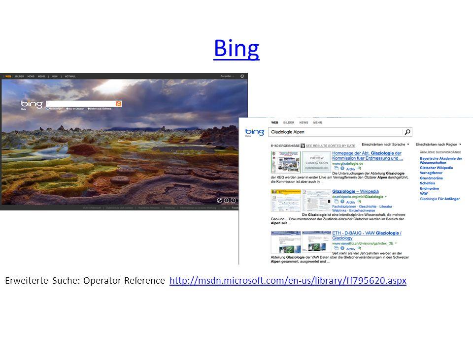 Bing Erweiterte Suche: Operator Reference http://msdn.microsoft.com/en-us/library/ff795620.aspxhttp://msdn.microsoft.com/en-us/library/ff795620.aspx