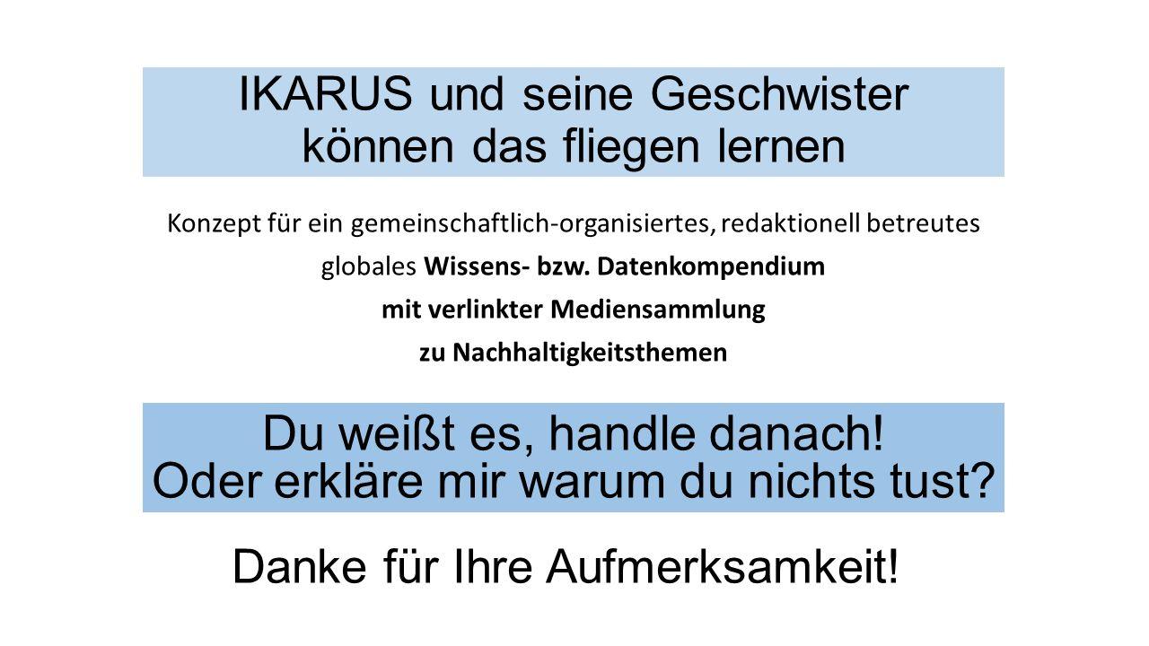 IKARUS und seine Geschwister können das fliegen lernen Konzept für ein gemeinschaftlich-organisiertes, redaktionell betreutes globales Wissens- bzw.