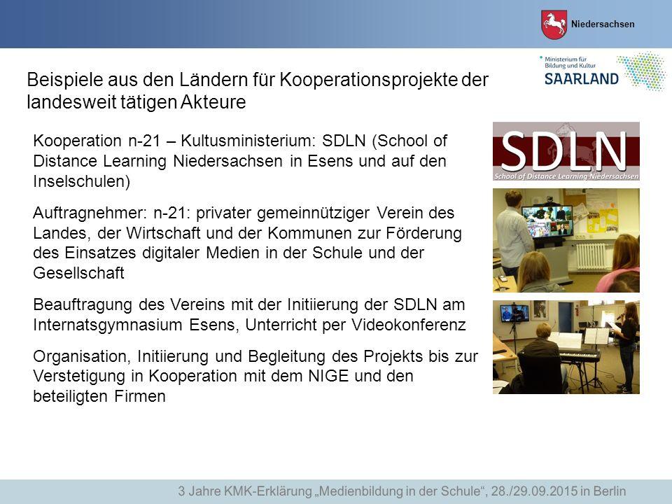 Niedersachsen Beispiele aus den Ländern für Kooperationsprojekte der landesweit tätigen Akteure Kooperation n-21 – Kultusministerium: SDLN (School of