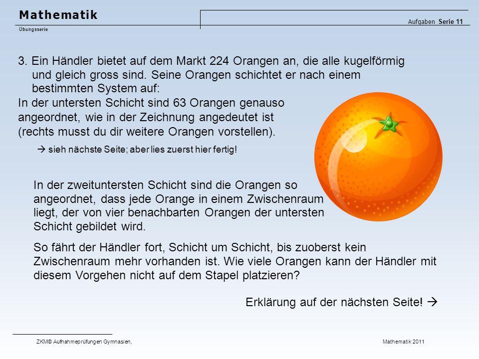 3.Ein Händler bietet auf dem Markt 224 Orangen an, die alle kugelförmig und gleich gross sind.