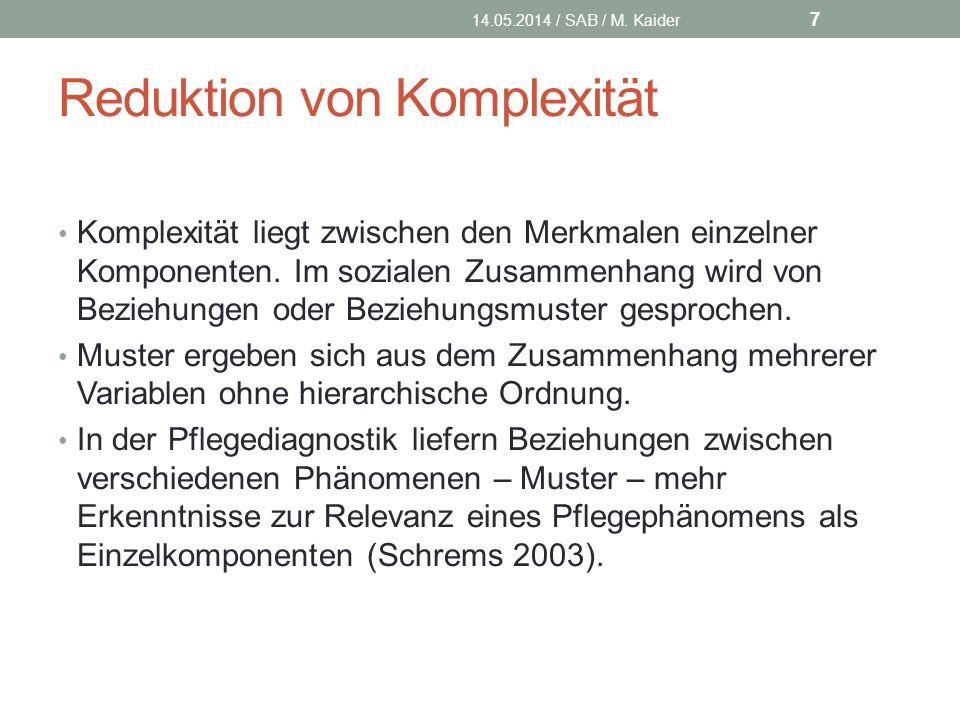 Reduktion von Komplexität Komplexität liegt zwischen den Merkmalen einzelner Komponenten.