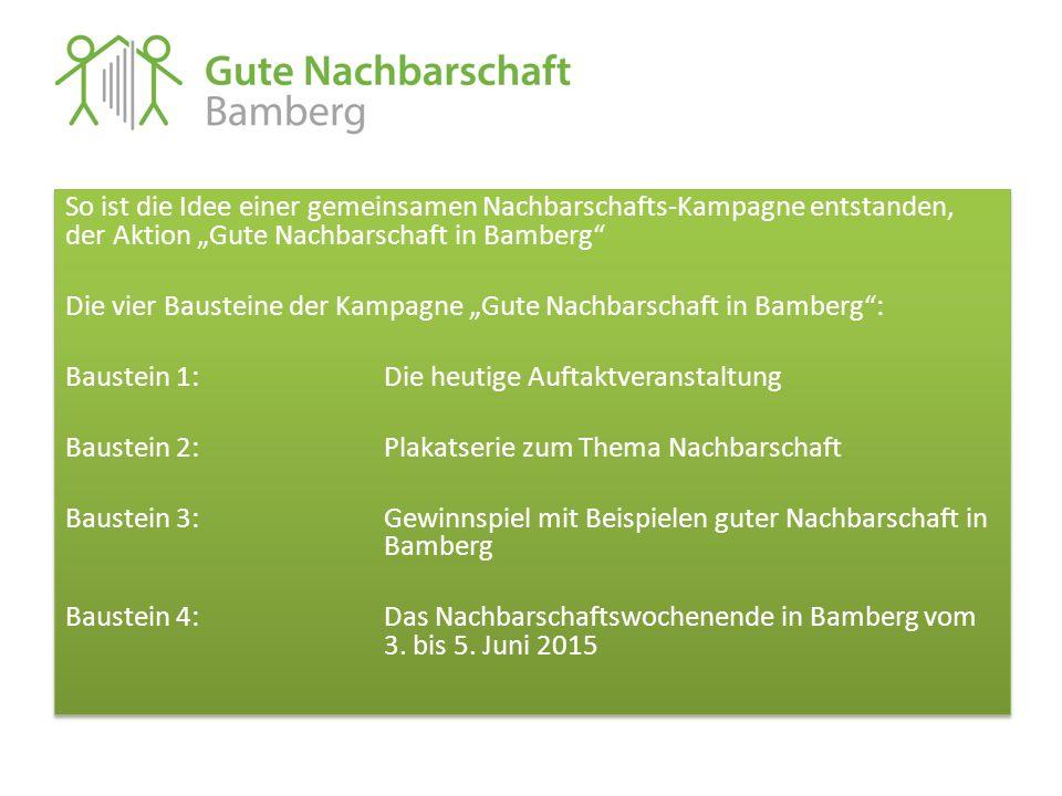 """So ist die Idee einer gemeinsamen Nachbarschafts-Kampagne entstanden, der Aktion """"Gute Nachbarschaft in Bamberg"""" Die vier Bausteine der Kampagne """"Gute"""