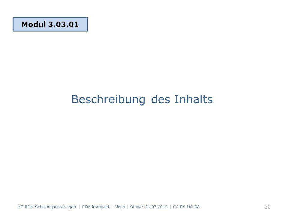 Beschreibung des Inhalts Modul 3.03.01 30 AG RDA Schulungsunterlagen | RDA kompakt | Aleph | Stand: 31.07.2015 | CC BY-NC-SA