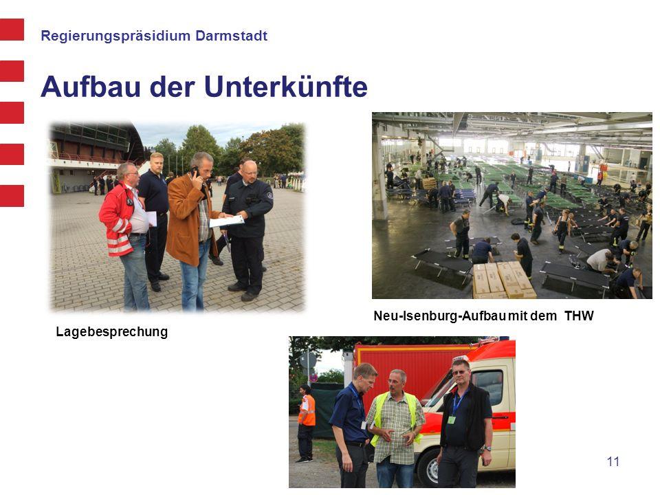 Regierungspräsidium Darmstadt Aufbau der Unterkünfte 11 Lagebesprechung Neu-Isenburg-Aufbau mit dem THW