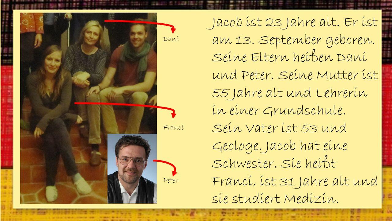 Jacob ist 23 Jahre alt. Er ist am 13. September geboren.