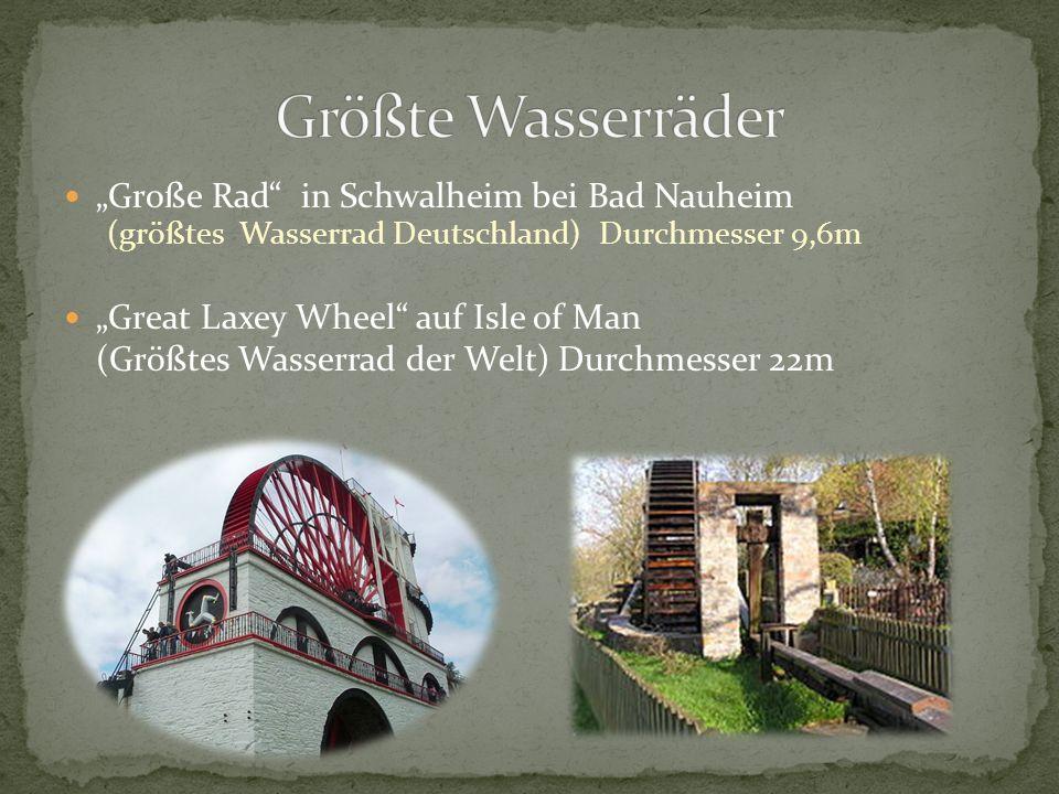 """""""Große Rad"""" in Schwalheim bei Bad Nauheim (größtes Wasserrad Deutschland) Durchmesser 9,6m """"Great Laxey Wheel"""" auf Isle of Man (Größtes Wasserrad der"""