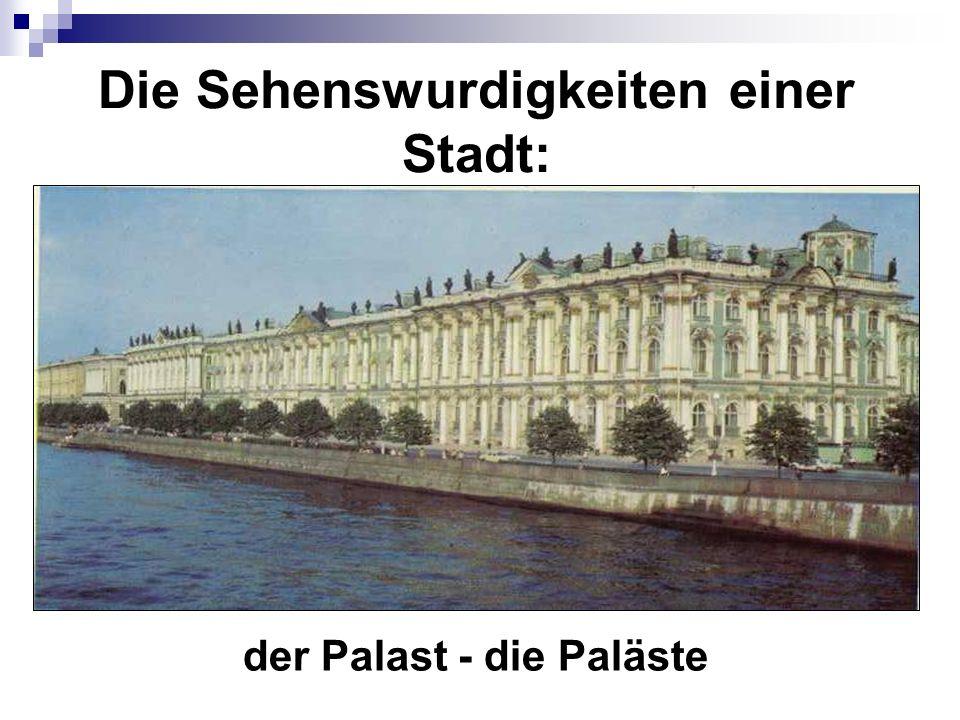 Die Sehenswurdigkeiten einer Stadt: der Palast - die Paläste