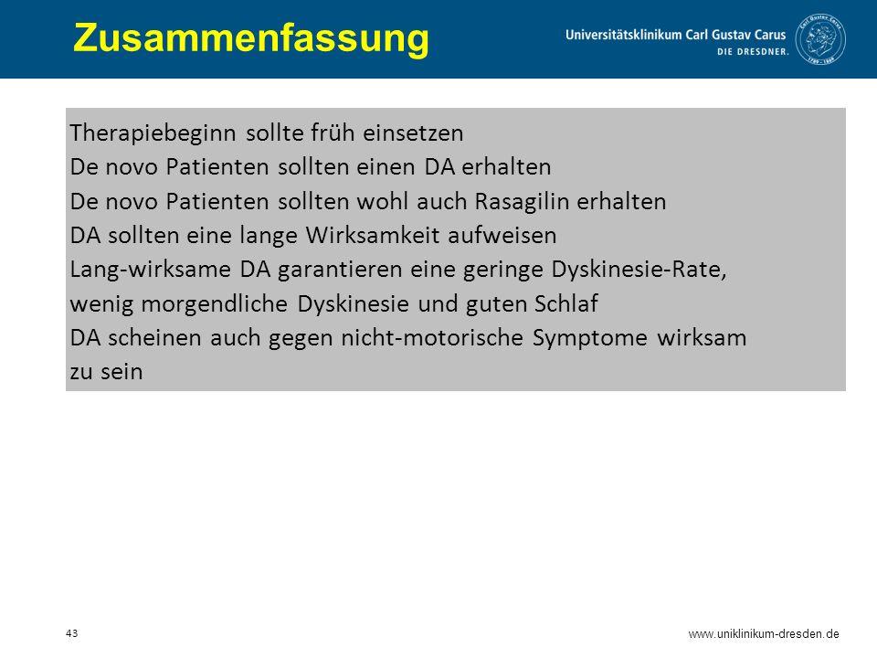 www.uniklinikum-dresden.de 43 Therapiebeginn sollte früh einsetzen De novo Patienten sollten einen DA erhalten De novo Patienten sollten wohl auch Ras