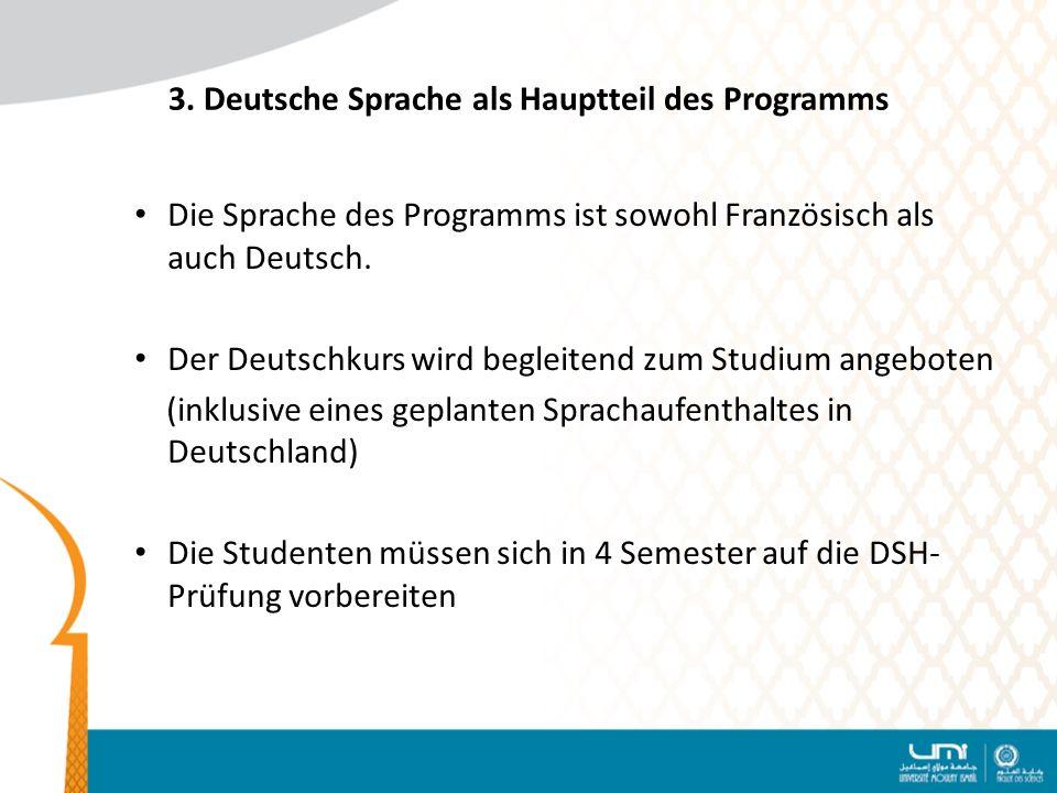 3. Deutsche Sprache als Hauptteil des Programms Die Sprache des Programms ist sowohl Französisch als auch Deutsch. Der Deutschkurs wird begleitend zum