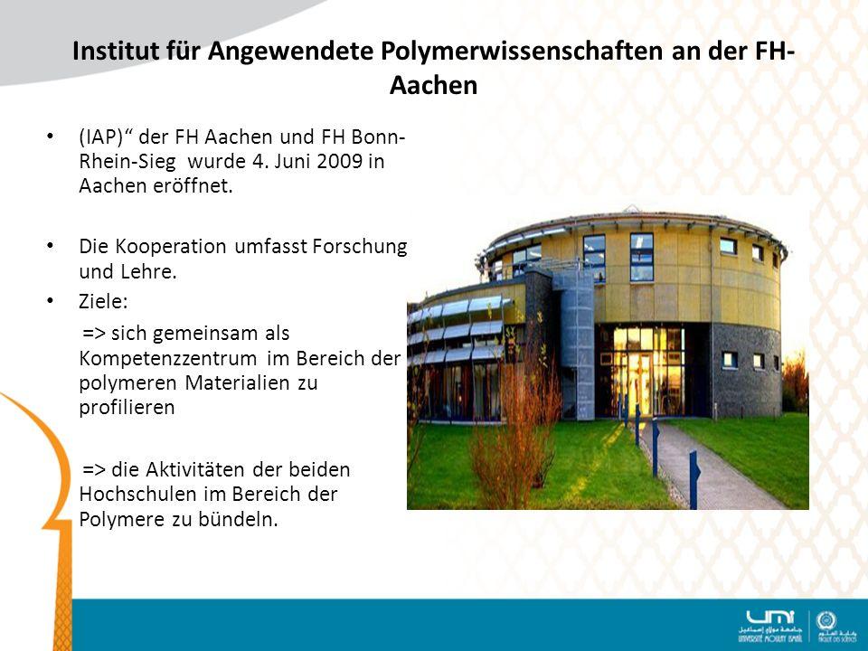 Institut für Angewendete Polymerwissenschaften an der FH- Aachen (IAP) der FH Aachen und FH Bonn- Rhein-Sieg wurde 4.