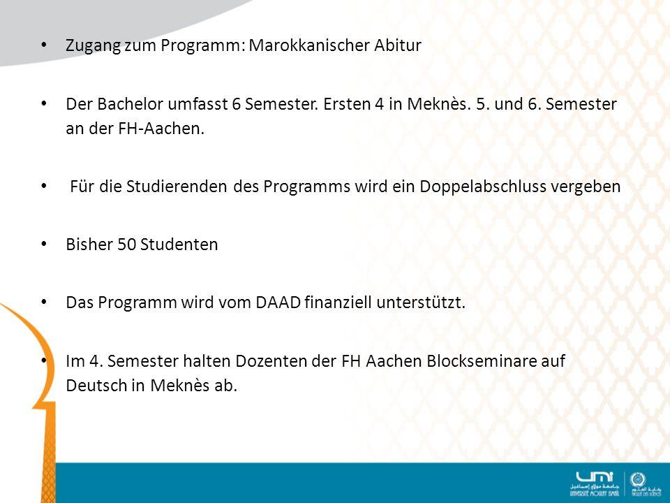 Zugang zum Programm: Marokkanischer Abitur Der Bachelor umfasst 6 Semester.