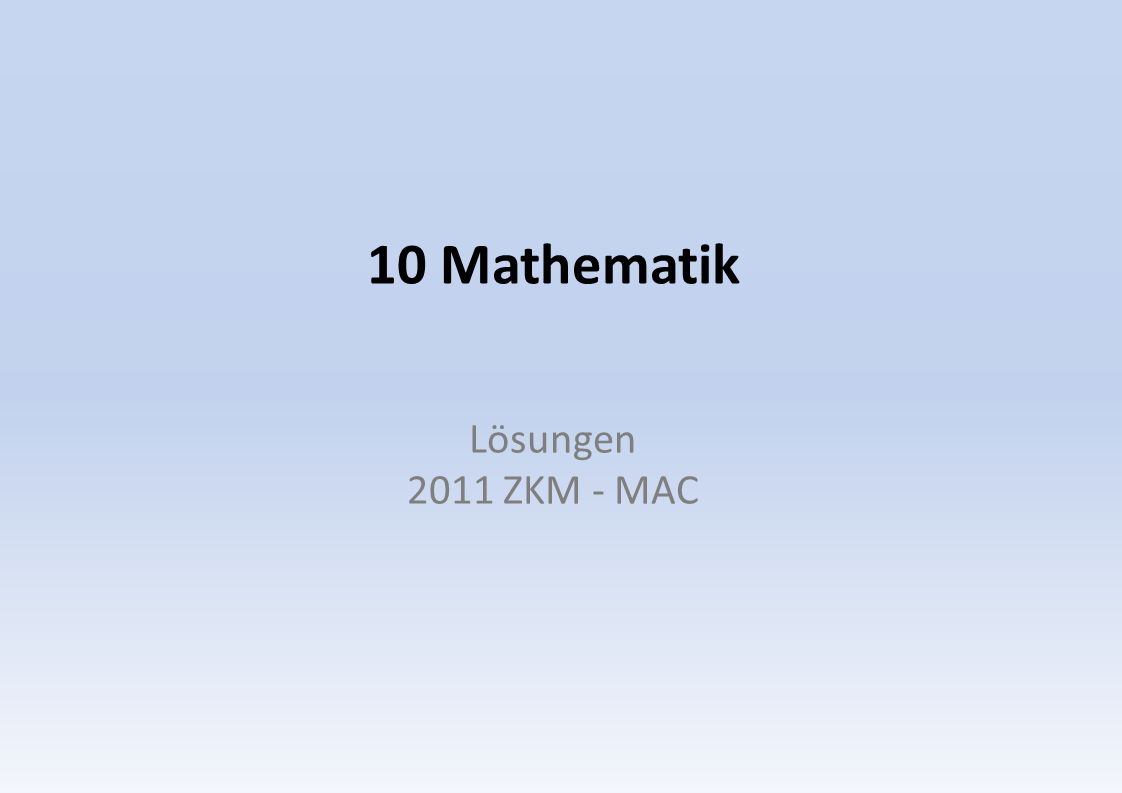 Mathematik Aufgaben Serie 3 Zentrale Aufnahmeprüfung 2008 ZKM© Aufnahmeprüfungen Gymnasien, Mathematik 16 12 1 9 / 25 = 12 108 / 25 = 16 8 / 25 = 16 32 / 100 = 16.32 65.91 : 13 = 5.07 20 3 / 8 = (20 375 / 1000 ) = 20.375 20.375 + 5.070 — 16.320 = a.