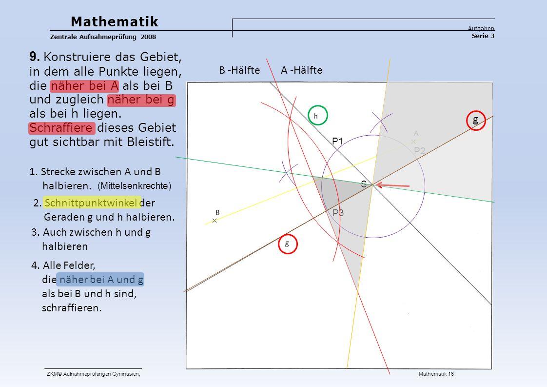 Mathematik Aufgaben Serie 3 Zentrale Aufnahmeprüfung 2008 ZKM© Aufnahmeprüfungen Gymnasien, Mathematik 16 9.
