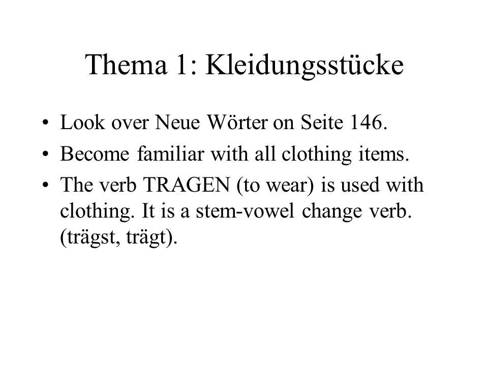 Thema 1: Kleidungsstücke Look over Neue Wörter on Seite 146.