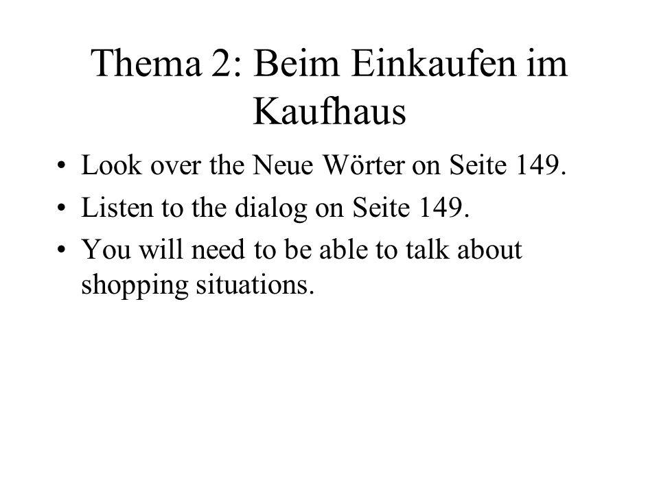 Thema 2: Beim Einkaufen im Kaufhaus Look over the Neue Wörter on Seite 149.