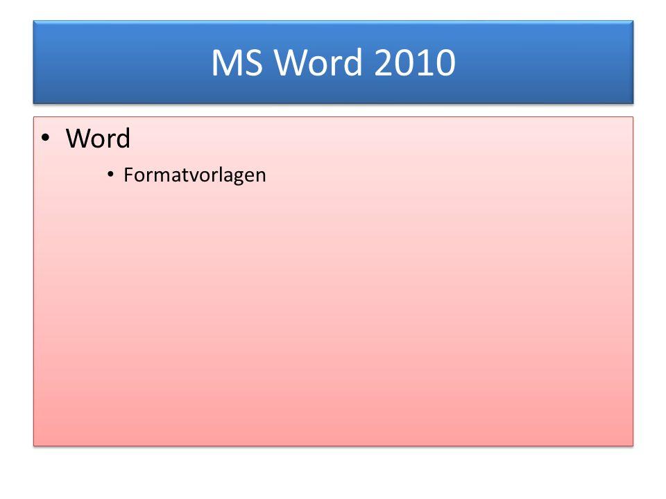 MS Word 2010 Word Formatvorlagen Word Formatvorlagen