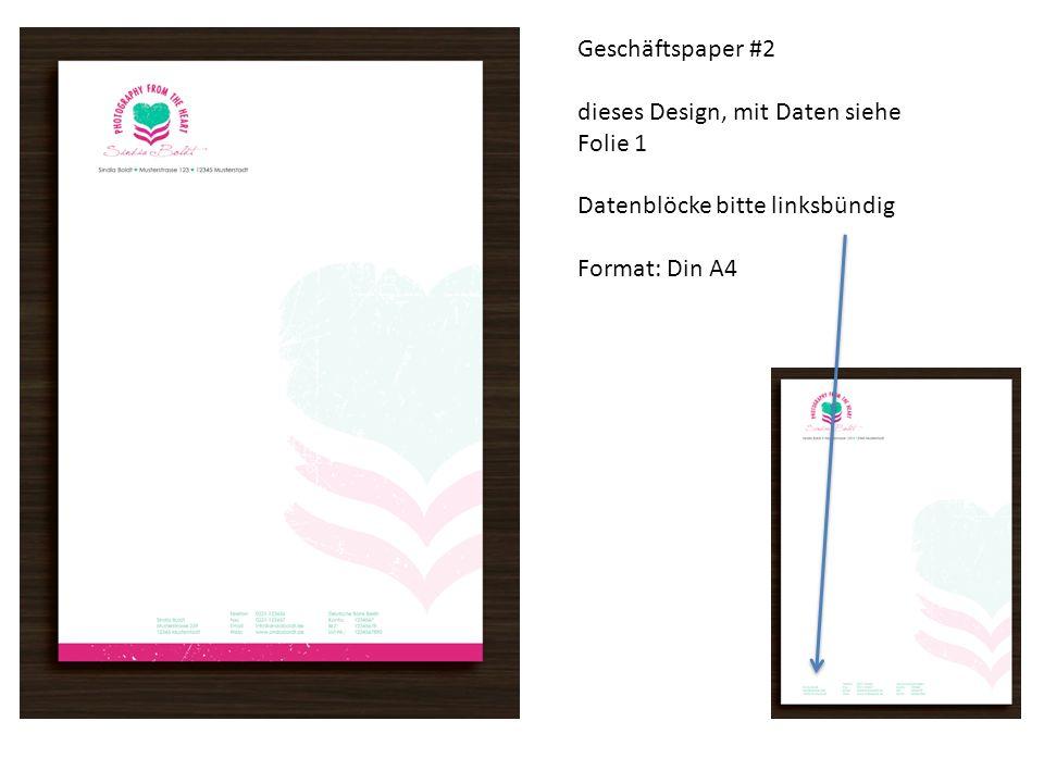 Geschäftspaper #2 dieses Design, mit Daten siehe Folie 1 Datenblöcke bitte linksbündig Format: Din A4