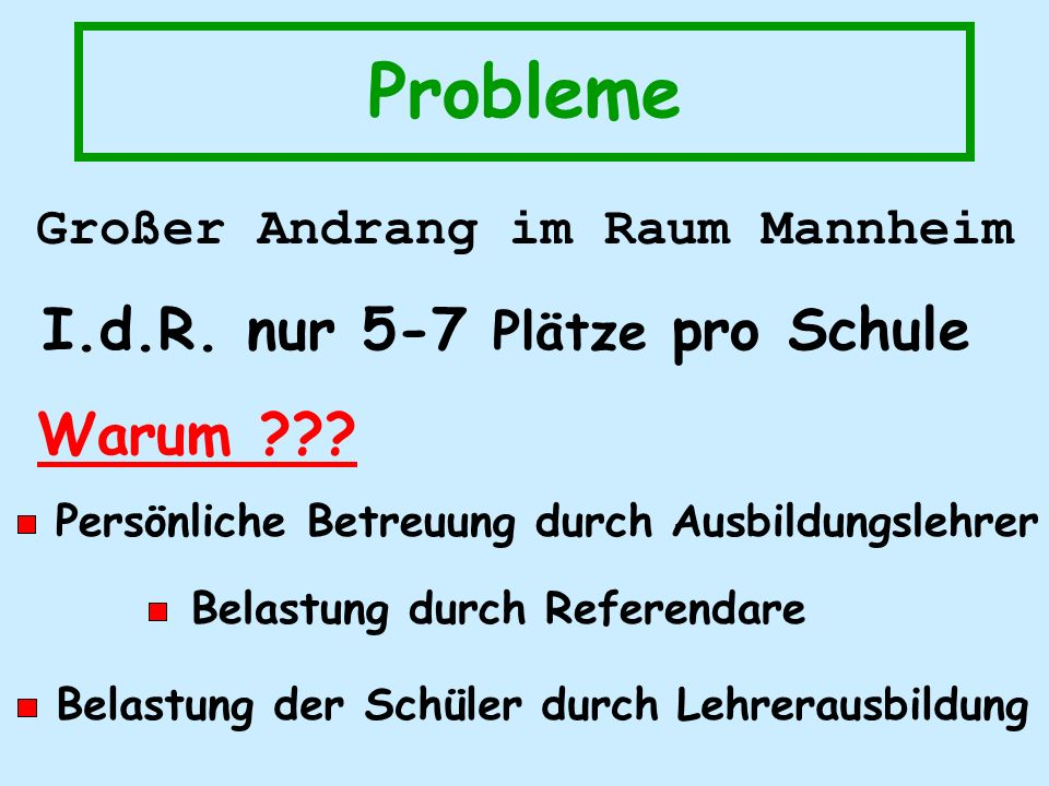 Probleme I.d.R. nur 5-7 Plätze pro Schule Warum .