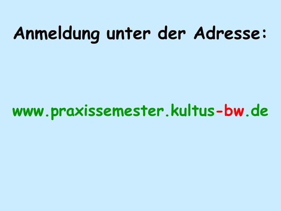 Anmeldung unter der Adresse: www.praxissemester.kultus-bw.de