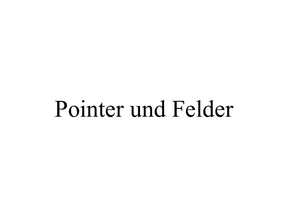 Pointer und Felder