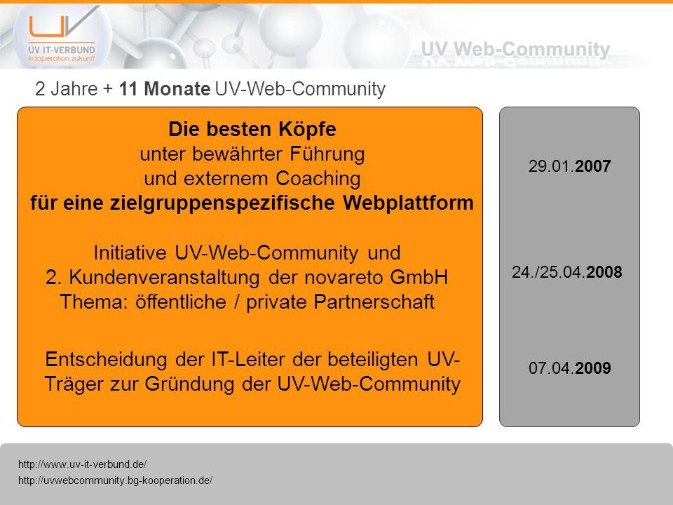 http://uvwebcommunity.bg-kooperation.de/ http://www.uv-it-verbund.de/ Die besten Köpfe unter bewährter Führung und externem Coaching für eine zielgrup