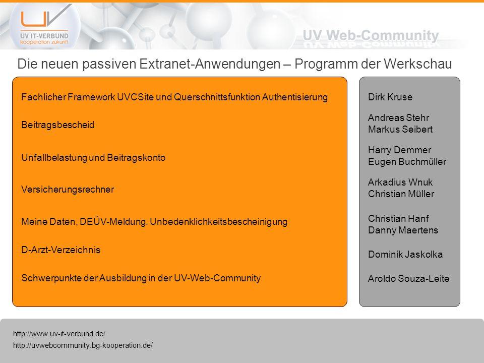 http://uvwebcommunity.bg-kooperation.de/ http://www.uv-it-verbund.de/ Die neuen passiven Extranet-Anwendungen – Programm der Werkschau Fachlicher Fram