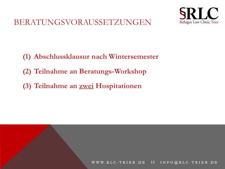 BERATUNGSVORAUSSETZUNGEN (1)Abschlussklausur nach Wintersemester (2)Teilnahme an Beratungs-Workshop (3)Teilnahme an zwei Hospitationen WWW.RLC-TRIER.DE II INFO@RLC-TRIER.DE