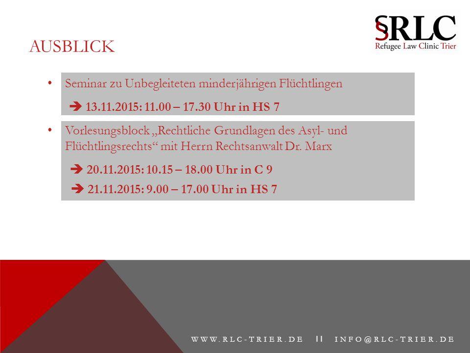 AUSBLICK WWW.RLC-TRIER.DE II INFO@RLC-TRIER.DE Seminar zu Unbegleiteten minderjährigen Flüchtlingen  13.11.2015: 11.00 – 17.30 Uhr in HS 7 Vorlesungs