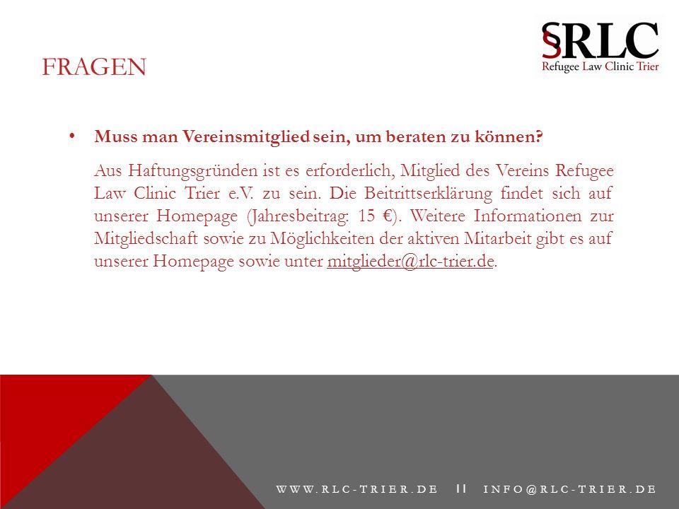 Muss man Vereinsmitglied sein, um beraten zu können? Aus Haftungsgründen ist es erforderlich, Mitglied des Vereins Refugee Law Clinic Trier e.V. zu se
