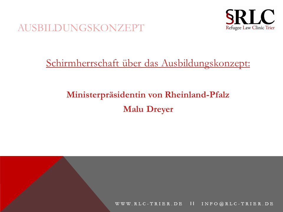 AUSBILDUNGSKONZEPT Schirmherrschaft über das Ausbildungskonzept: Ministerpräsidentin von Rheinland-Pfalz Malu Dreyer WWW.RLC-TRIER.DE II INFO@RLC-TRIE