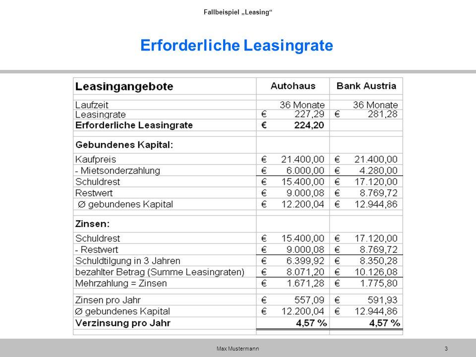"Fallbeispiel ""Leasing"" Max Mustermann3 Erforderliche Leasingrate"