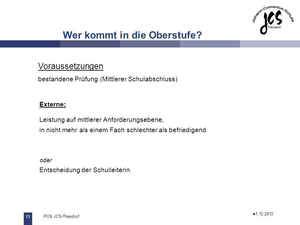 13 POS JCS-Thesdorf29.11.2011 Wer kommt in die Oberstufe.
