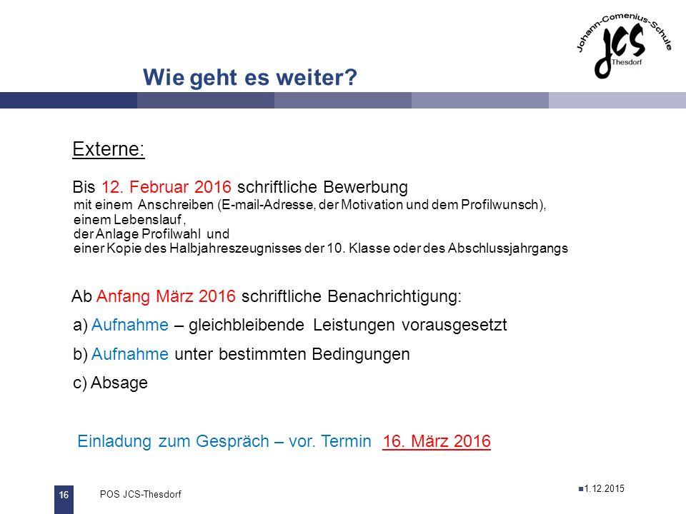 16 POS JCS-Thesdorf29.11.2011 Wie geht es weiter. Externe: Bis 12.