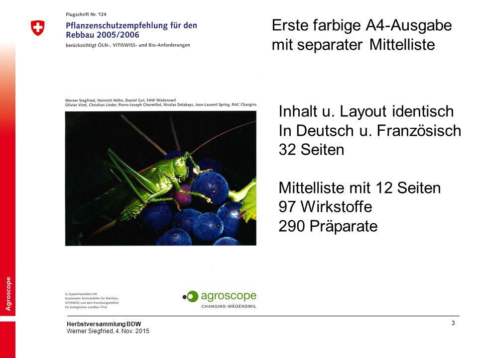 3 Herbstversammlung BDW Werner Siegfried, 4. Nov. 2015 Erste farbige A4-Ausgabe mit separater Mittelliste Inhalt u. Layout identisch In Deutsch u. Fra