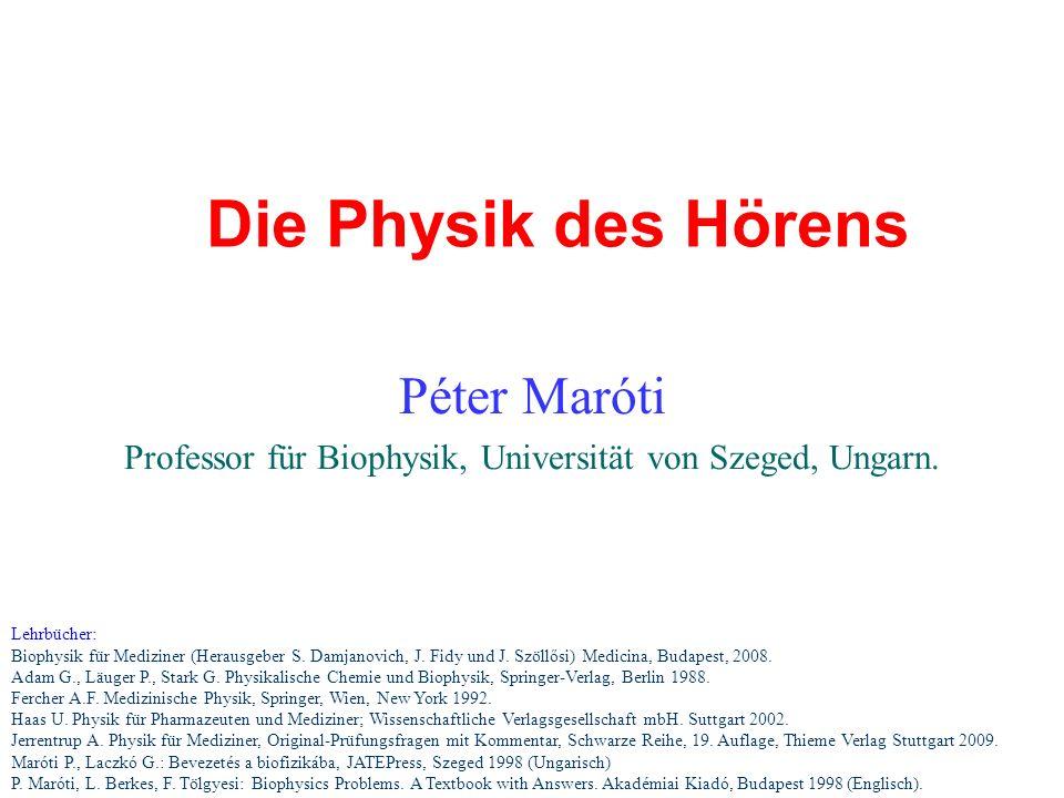 Die Physik des Hörens Lehrbücher: Biophysik für Mediziner (Herausgeber S.