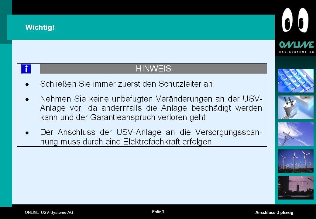Folie 3 ONLINE USV-Systeme AG Anschluss 3-phasig Wichtig!