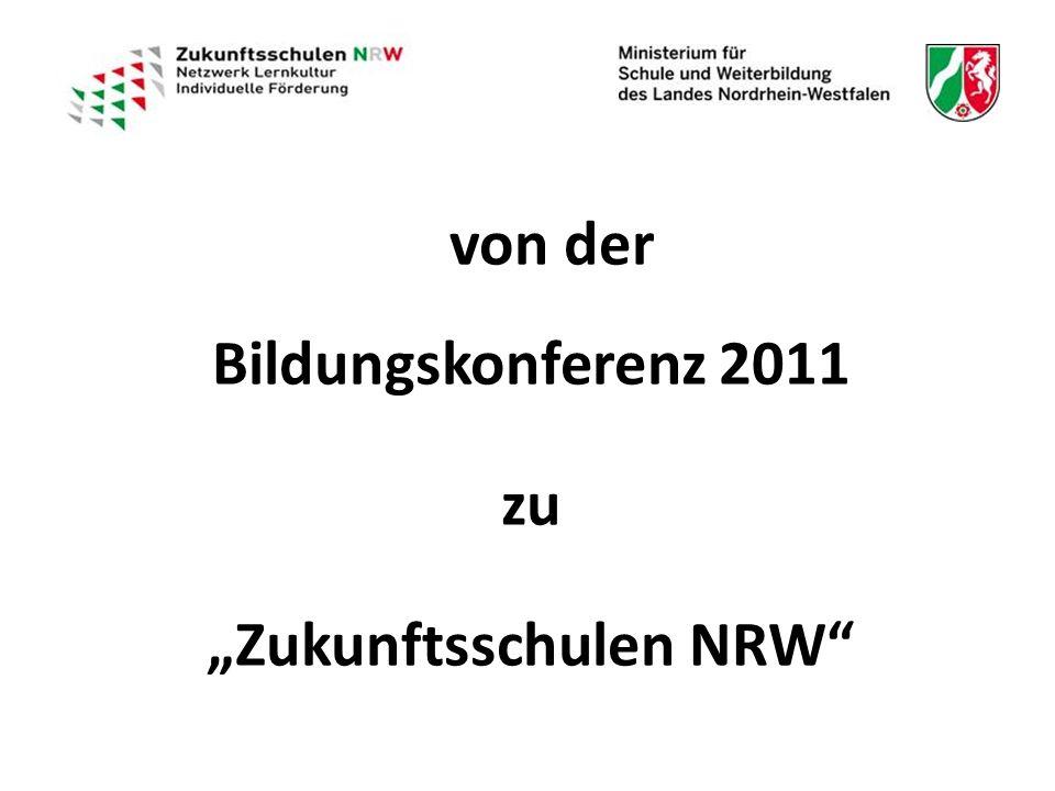 """von der Bildungskonferenz 2011 zu """"Zukunftsschulen NRW"""