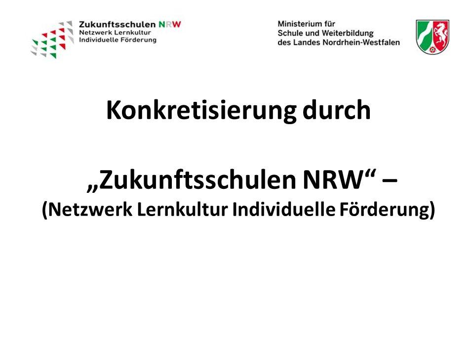 """Konkretisierung durch """"Zukunftsschulen NRW – (Netzwerk Lernkultur Individuelle Förderung)"""