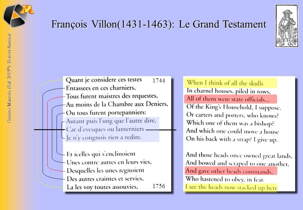 Guerino Mazzola (Fall 2015 © ): Honors Seminar 17441756 François Villon(1431-1463): Le Grand Testament