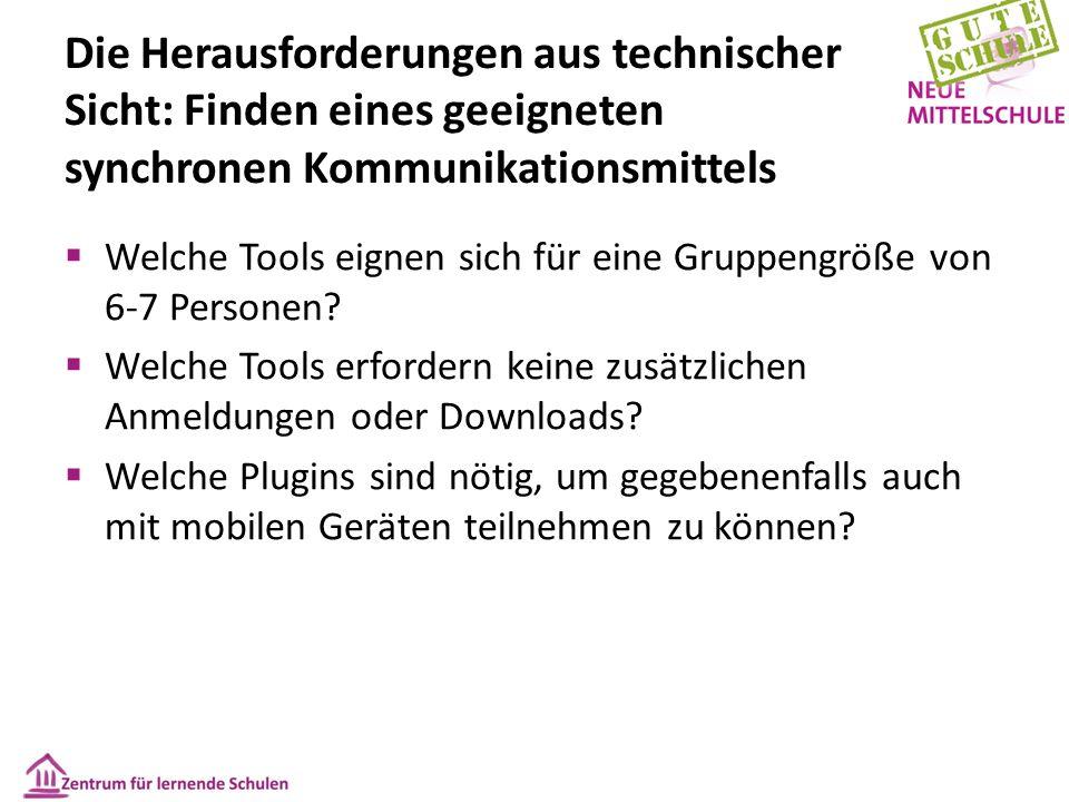 Die Herausforderungen aus technischer Sicht: Finden eines geeigneten synchronen Kommunikationsmittels  Welche Tools eignen sich für eine Gruppengröße