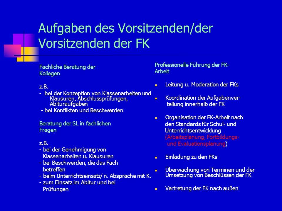 Aufgaben des Vorsitzenden/der Vorsitzenden der FK Fachliche Beratung der Kollegen z.B.