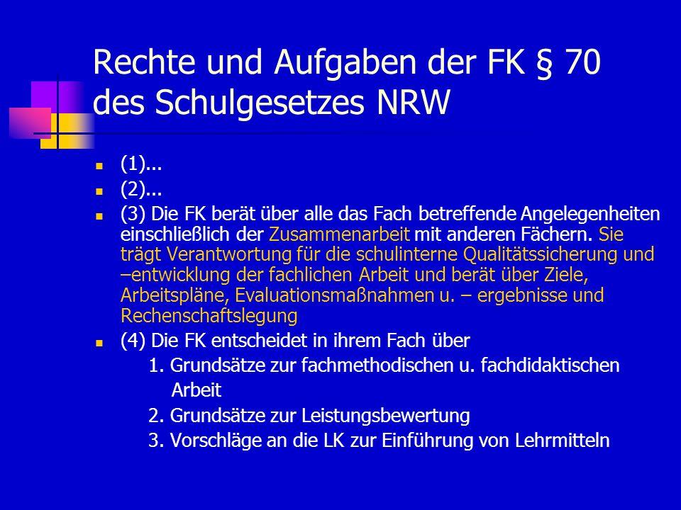Rechte und Aufgaben der FK § 70 des Schulgesetzes NRW (1)...