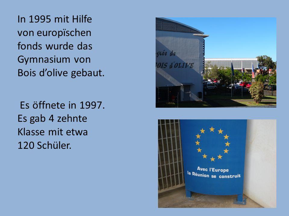 In 1995 mit Hilfe von europïschen fonds wurde das Gymnasium von Bois d'olive gebaut.