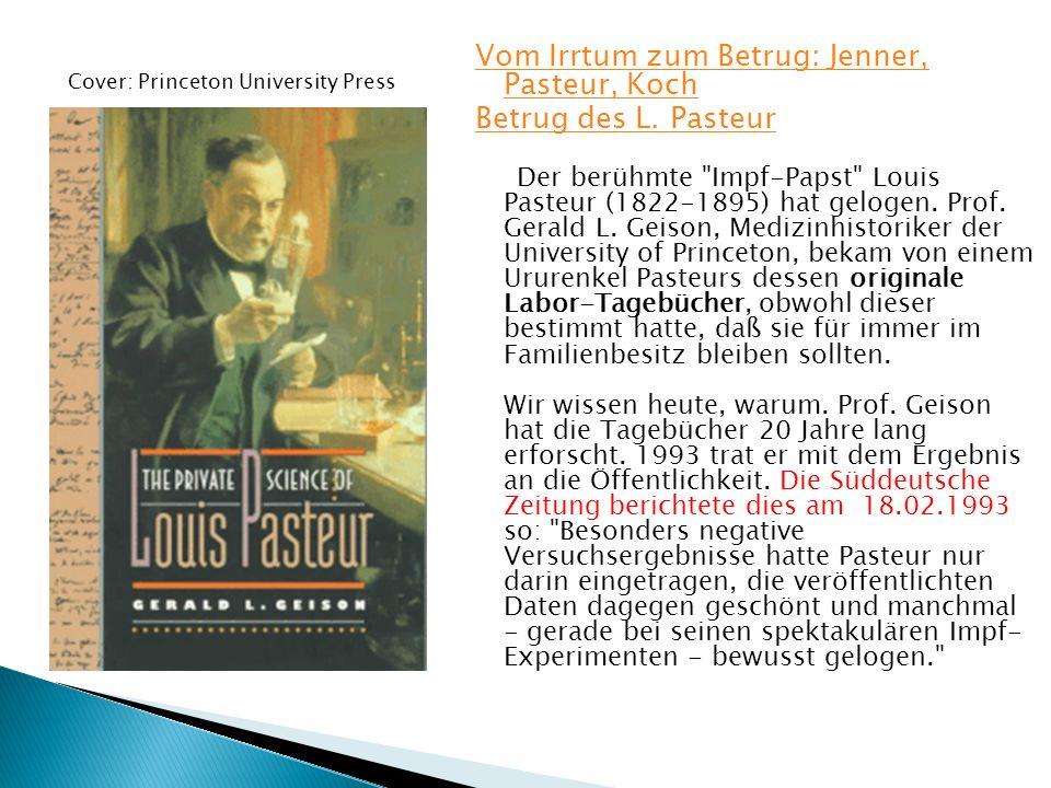 Vom Irrtum zum Betrug: Jenner, Pasteur, Koch Betrug des L. Pasteur Der berühmte