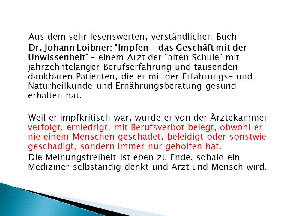 Aus dem sehr lesenswerten, verständlichen Buch Dr. Johann Loibner: